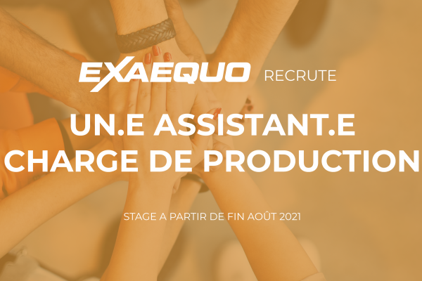 Recrutement assistant production Exaequo Xteam
